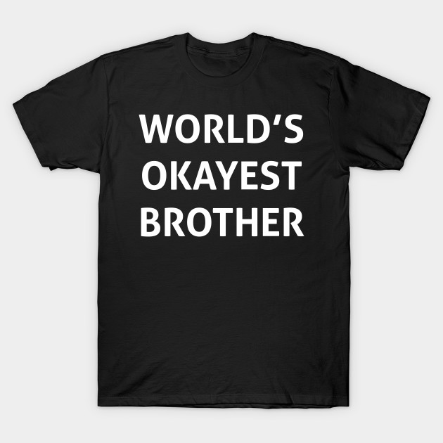 be715b609 Mens Worlds Okayest Brother Shirt Funny T Shirts Big Brother Sister Gift  Idea T-Shirt