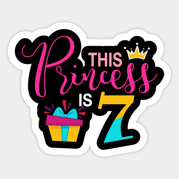 This Princess Is 7 7th Happy Birthday Girl T Shirt Lovely Birthday Girls Sticker Teepublic