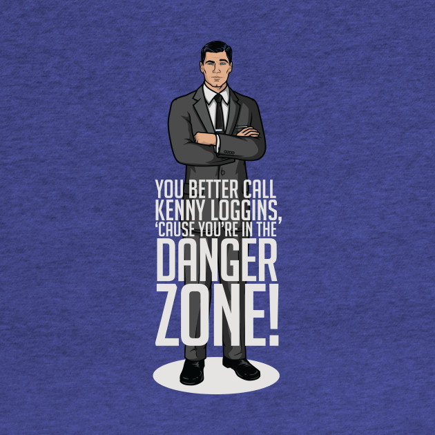 Archer - Cause You're in the Danger Zone!