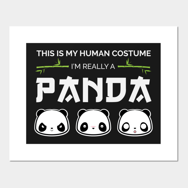 This Is My Human Costume A Really A Panda Panda Panda Costume T-Shirt Sweater Hoodie Iphone Samsung Phone Case Coffee Mug Tablet Case Gift