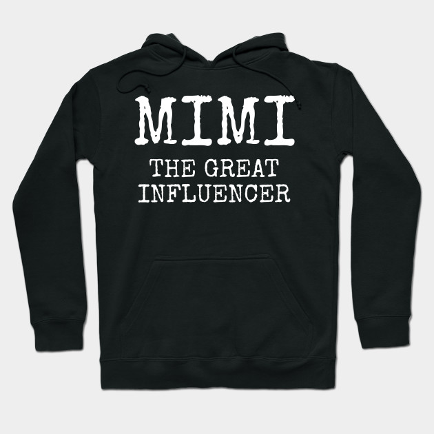 Funny Mimi the great influencer gift