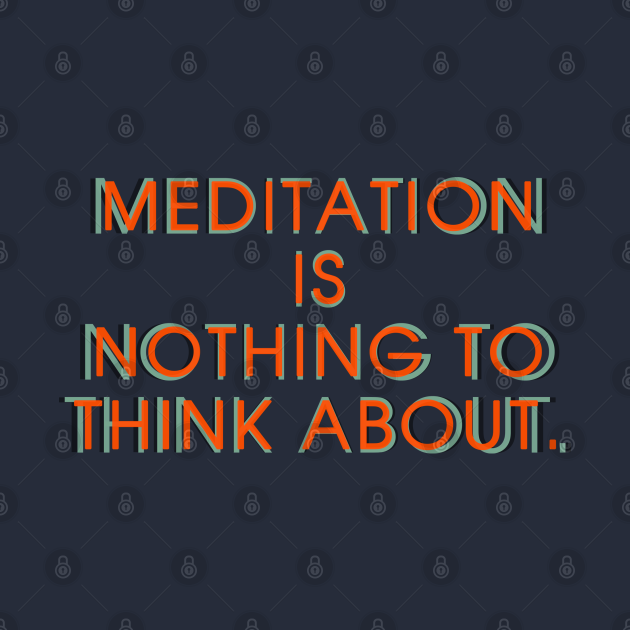 Meditation is Nothing to Think About