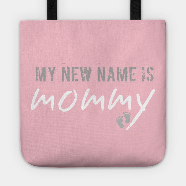 my new name is mommy