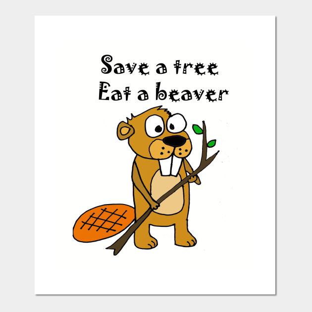 Funny Beaver Tree Hugger Satire Cartoon Beavers Posters And