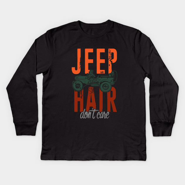 a4a6a133 Jeep Hair Don't Care Women Thug Life - Jeepney - Kids Long Sleeve T ...
