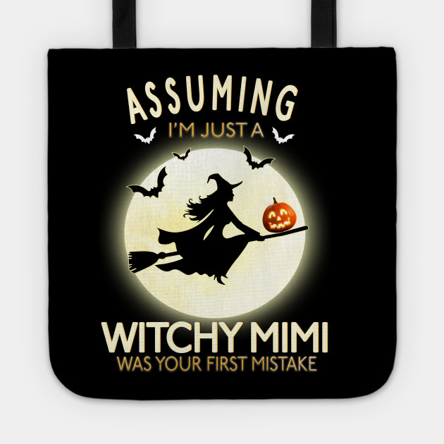 Assuming I'm Just An Witchy Mimi Was Your First Mistake