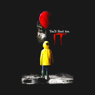 198838098499 YOU LL FLOAT TOO PENNYWISE IT STEPHEN KING SHIRTS T-Shirt