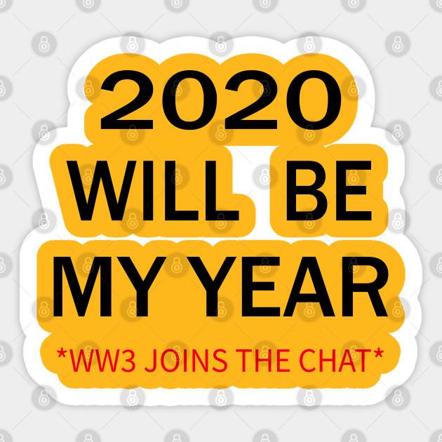 2020 Will Be My Year Funny Ww3 Meme World War Iii World War 3