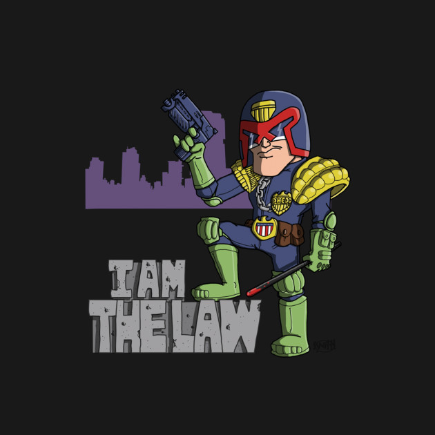 I AM THE LAW.