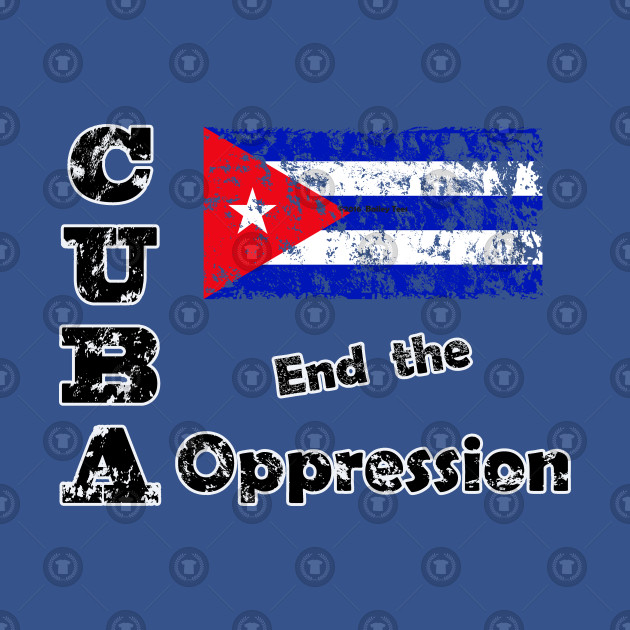 Cuba - End the Oppression