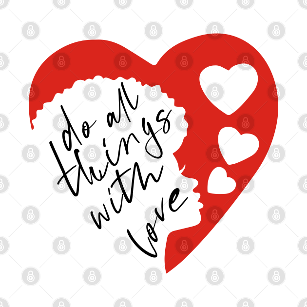 Do all things with love #5