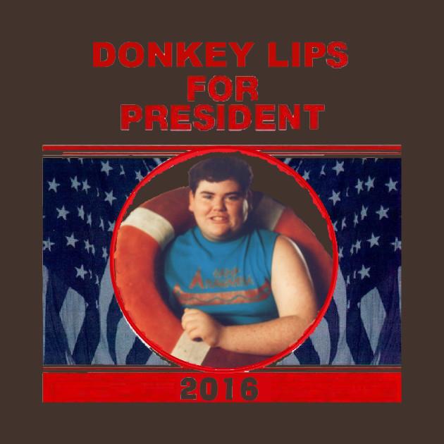 DonkeyLips For President 2016 (Fk Trump)