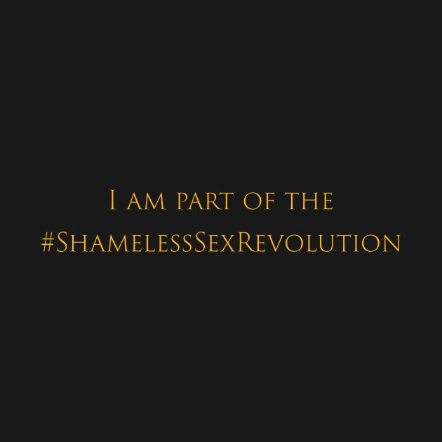 I Am Part of the Shameless Sex Revolution