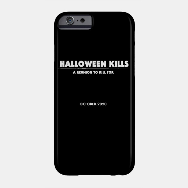 Halloween Kills - A Reunion To Kill For Phone Case