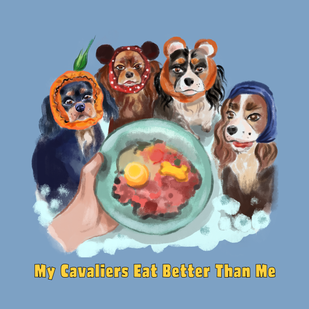 Cavaliers in Snoods My Cavaliers Eat Better Than Me