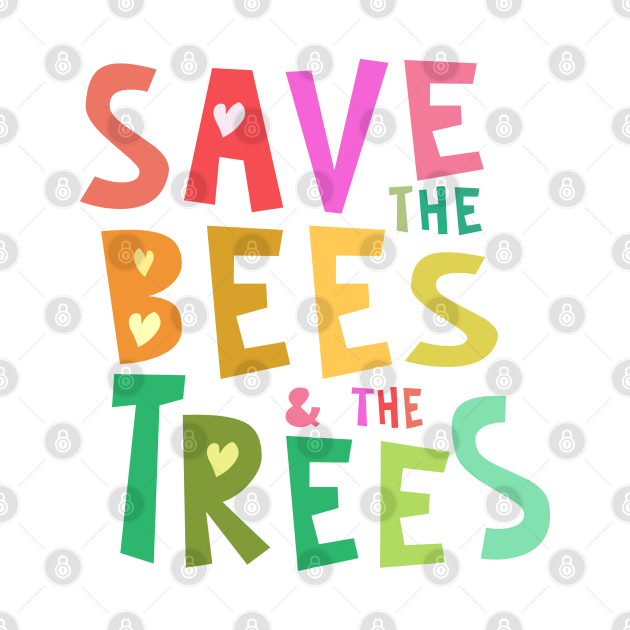 Save the Bees & the Trees Colorful Hearts