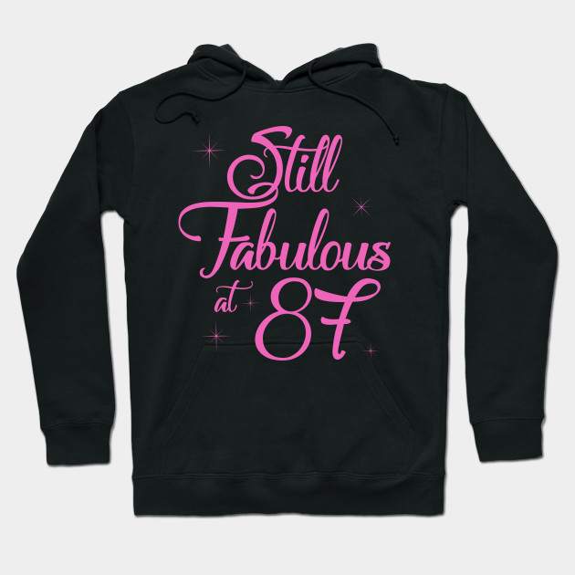 Vintage Still Sexy And Fabulous At 87 Year Old Funny 87th Birthday Gift Hoodie
