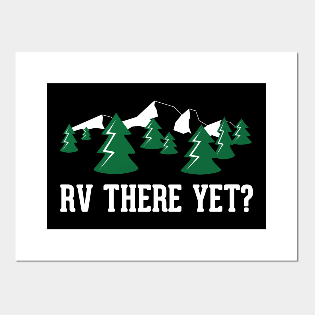 Funny Gift Ideas For RV Owners Posters And Art Prints