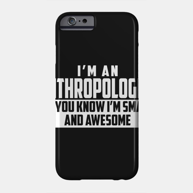 Smart and Awesome Anthropologist