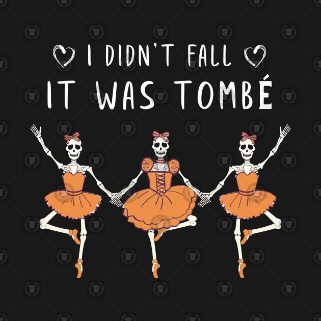 Funny Skeleton Ballerina Sayings Shirt Ballet Dancer Jokes