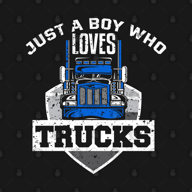 Just A Boy Who Loves Trucks