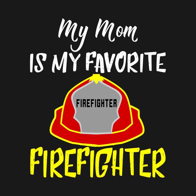 Mom Firefighter