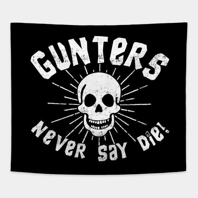 Gunters Never Say Die!
