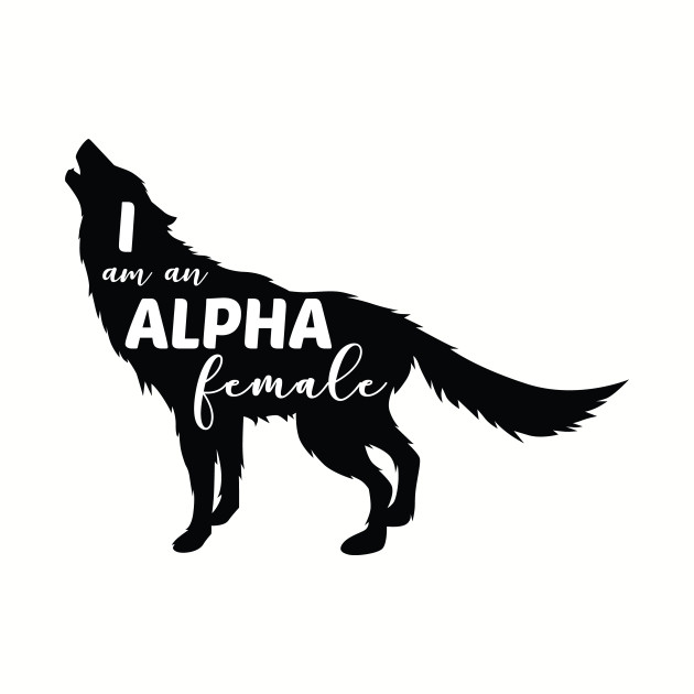 I am an Alpha Female Wolf Girl