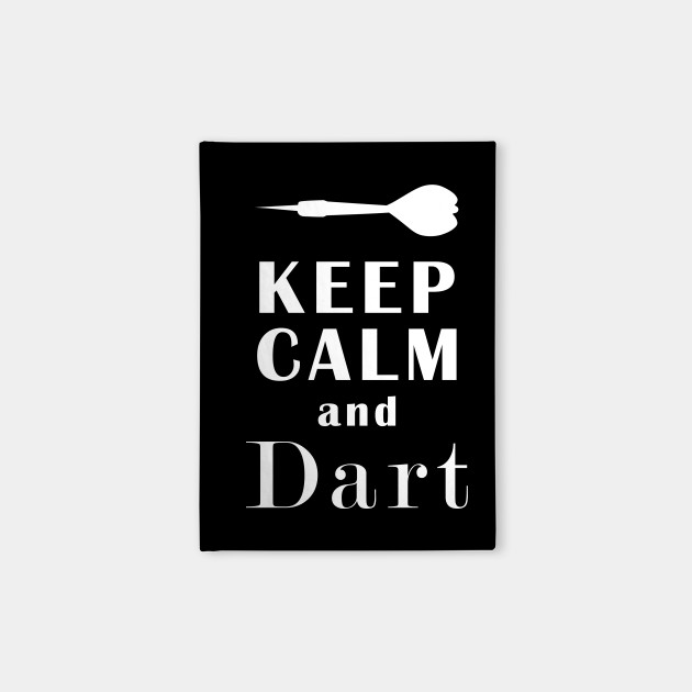 Keep Calm And Dart