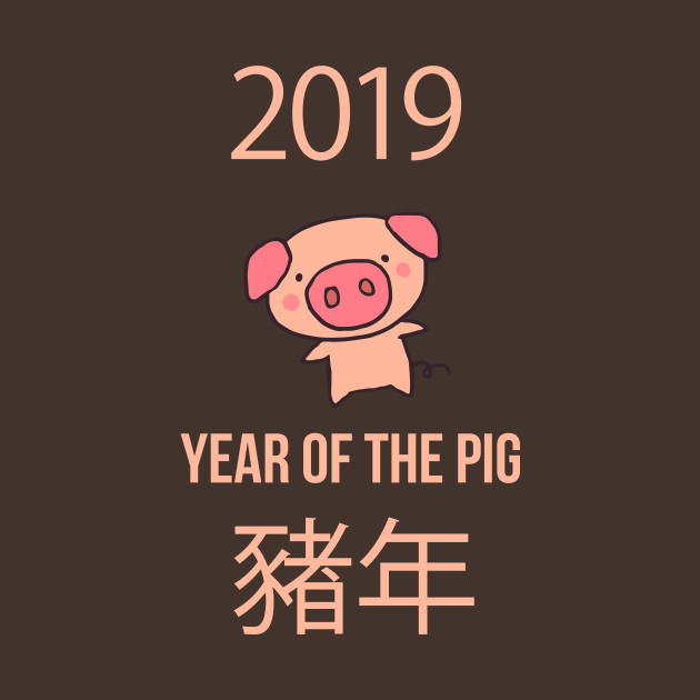 Year of the Earth Pig - Chinese New Year 2019
