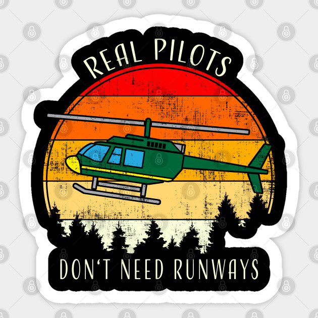 Don't Need Runways Helicopter Pilot