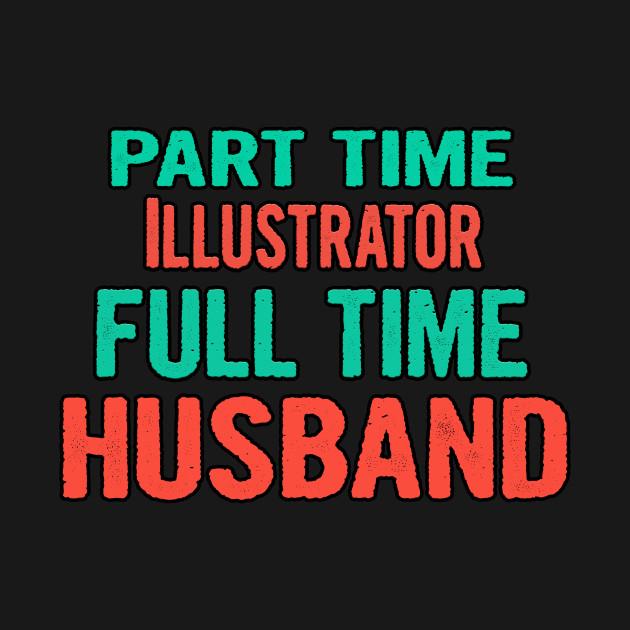 Illustrator Part Time Husband Full Time
