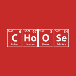 Choose (C-Ho-O-Se) Periodic Elements Spelling t-shirts