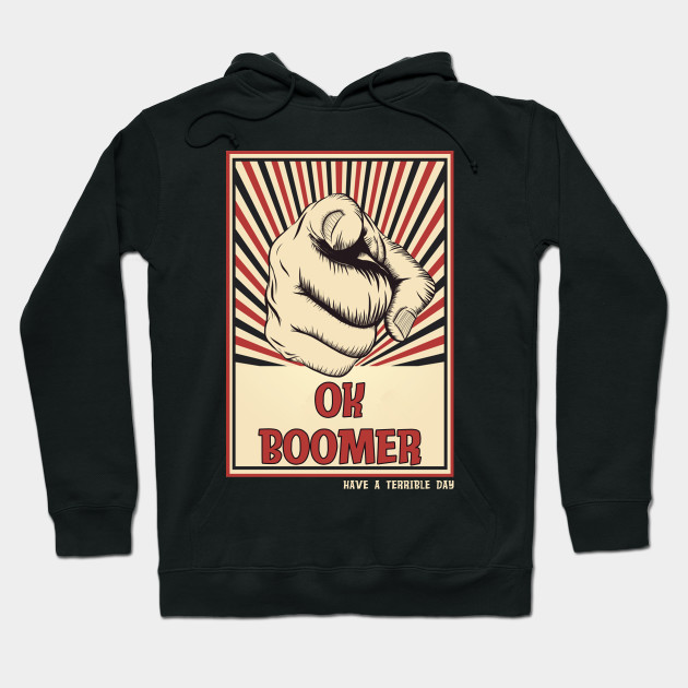 OK Boomer T Shirt New Thing New Ideas Quote Funny T Shirt Hooded Sweatshirt