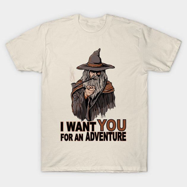 55bf6c908a5a I WANT YOU FOR AN ADVENTURE - Wizard - T-Shirt | TeePublic