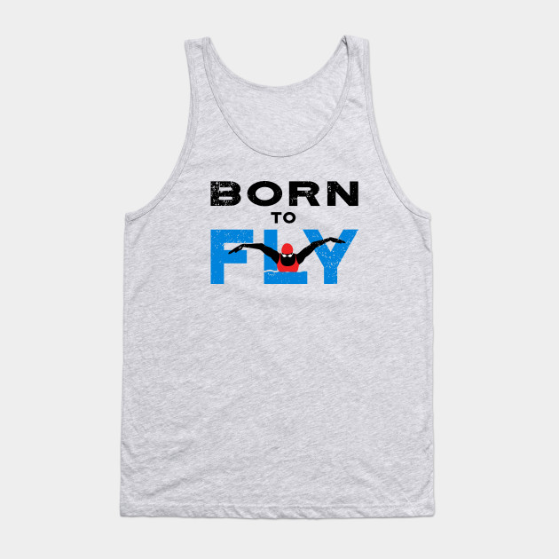 a2bd7d35bd032 Born to Fly Womens Swimming - Swimming Designs - Tank Top | TeePublic