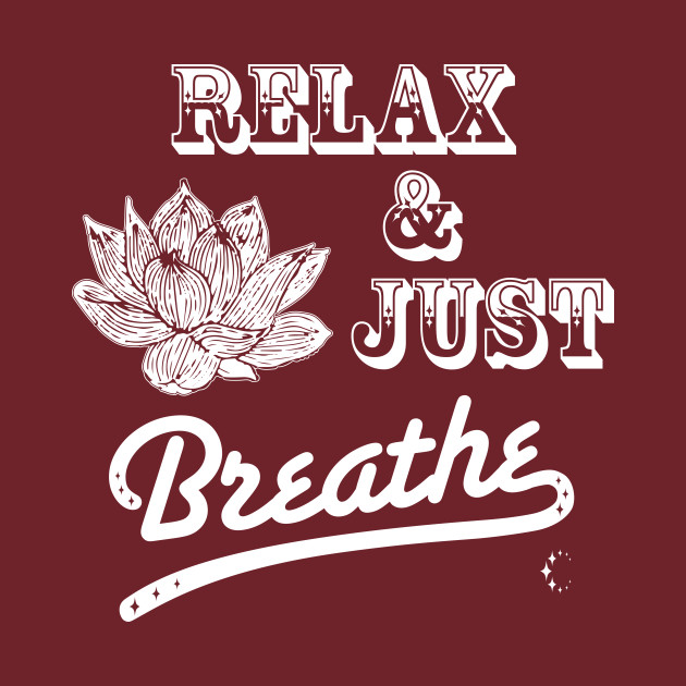 Relax & Just Breath | Lotus | White