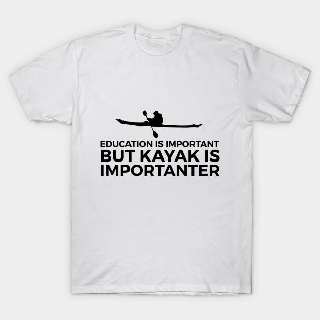 6eeef98d5d Funny kayaking quote kayak T-Shirt watersports gift - Kayaking Gifts ...