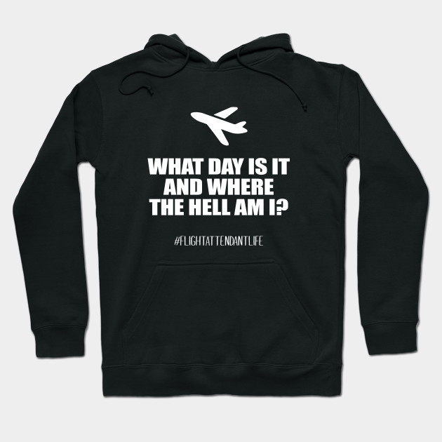 What day is it and where the hell am I? Hoodie