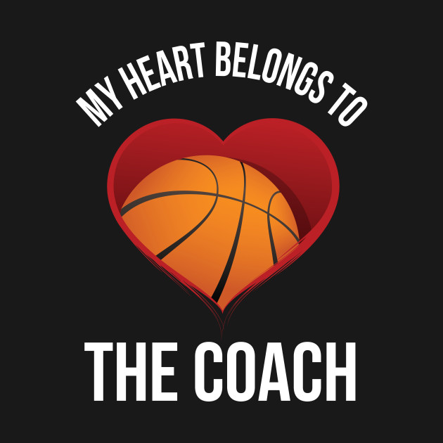 my heart belongs to the coach basketball wife gift coach funny love
