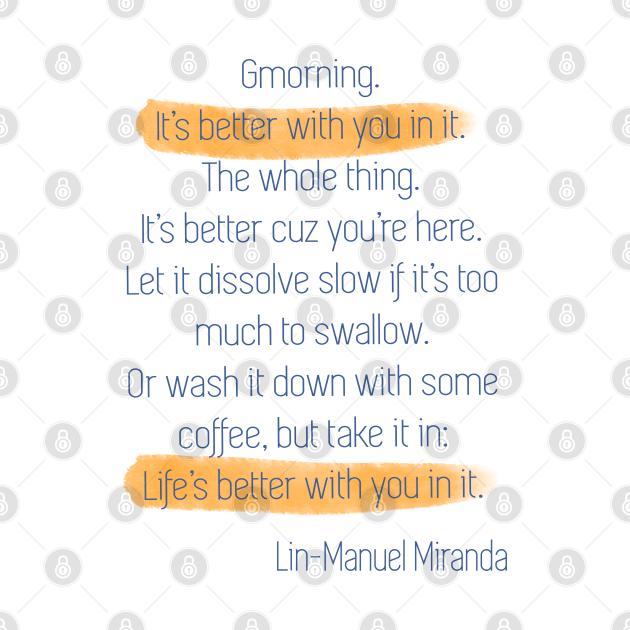 Good morning Tweet Lin Manuel Miranda