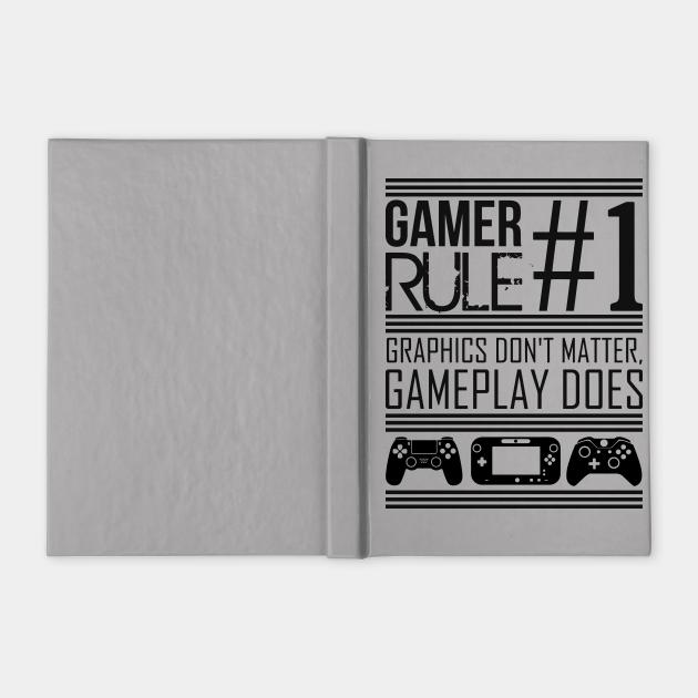 Gamer Rule #1