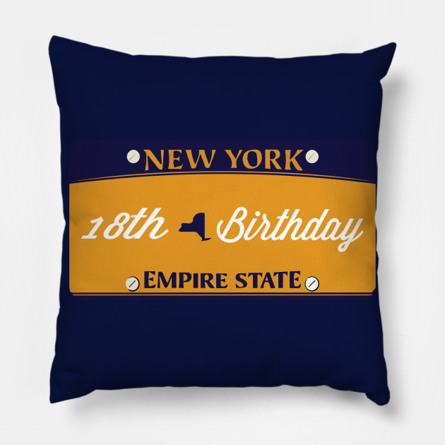 NEW YORK LICENSE PLATE 18th Birthday Gift Girl Daughter Sister Girlfriend Friend Happy T Shirt Ideas Pillow