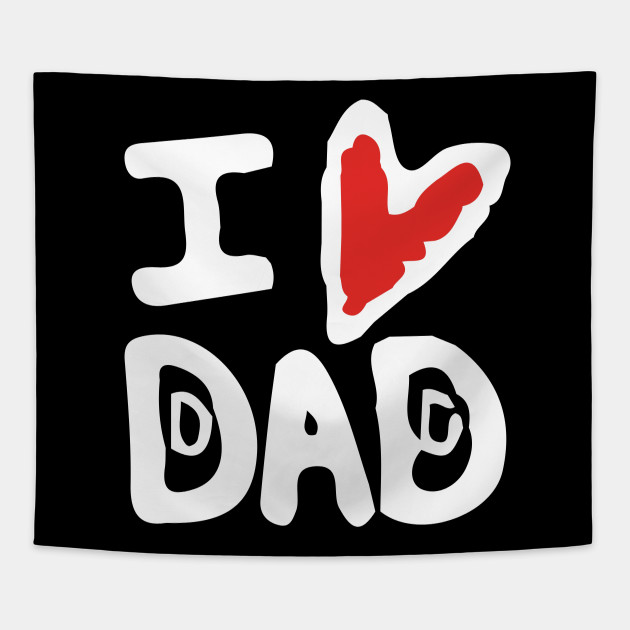 I Love Dad Happy Fathers Day T Shirt Father Day Grandparents
