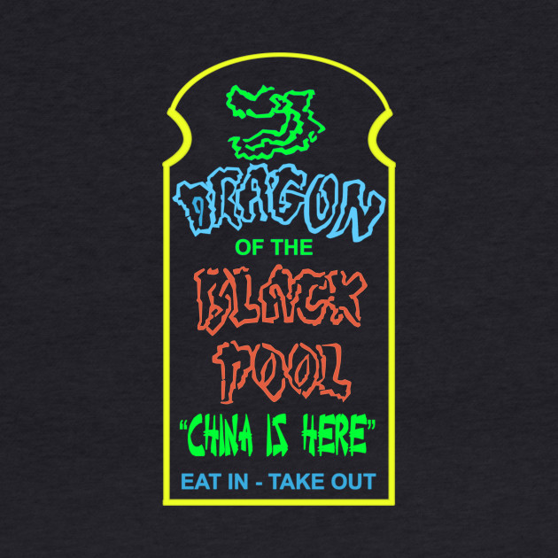 Dragon of the Black Pool Restaurant: Big Trouble in Little China