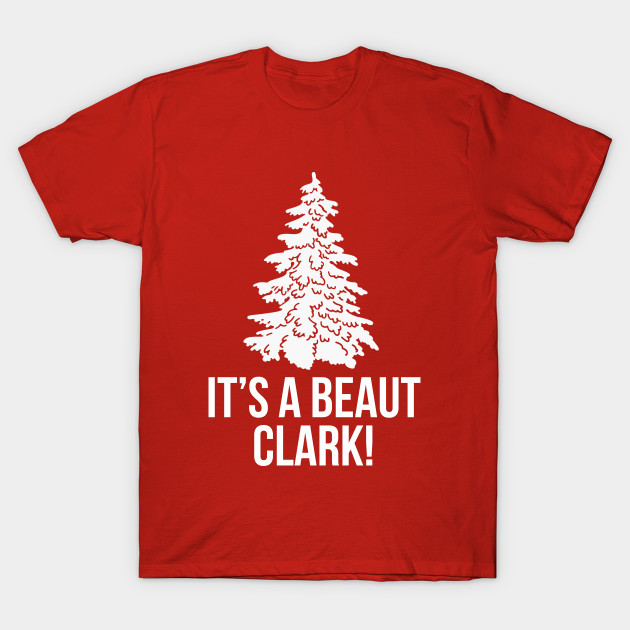 Christmas Vacation Quote Shirts.It S A Beaut Clark