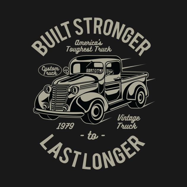 Built stronger to last longer - Awesome vintage car lover Gift