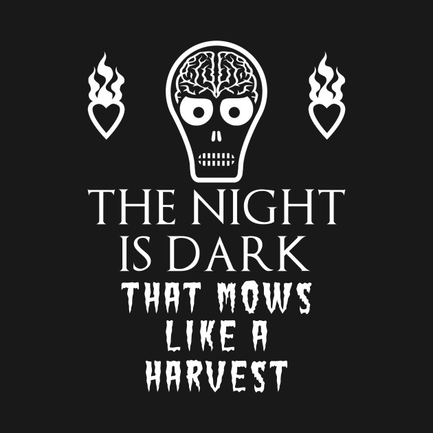 The Night is Dark that Mows Like a Harvest Mashup