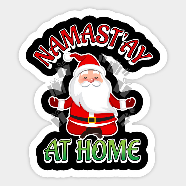 Christmas Pun.Namast Ay At Home Funny Santa Christmas Pun