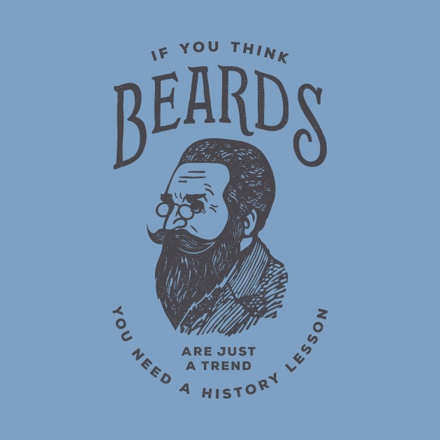 If You Think Beards are Just a Trend You Need a History Lesson